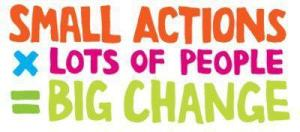 SMALL ACTIONS BIG CHANGE