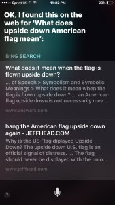 WHAT SIRI HAVE TO SAY ABOUT FLYING THE AMERICAN FLAG UPSIDE DOWN